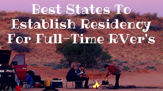 The Best States To Establish Residency For Full-Time RVer's